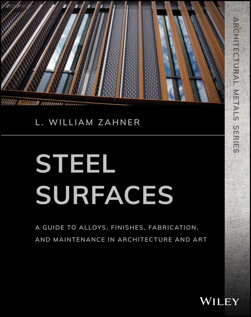 Steel Surfaces: A Guide to Alloys, Finishes, Fabrication, and Maintenance in Architecture and Art by L. William Zahner